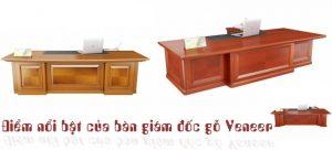 Ưu điểm bàn giám đốc Veneer