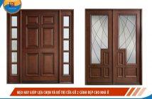 Mẹo hay giúp lựa chọn và bố trí cửa gỗ 2 cánh đẹp cho nhà ở